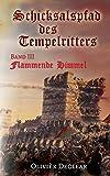 Flammende Himmel: Schicksalspfad des Tempelritters - Olivièr Declear