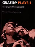 Graeae Plays: New Plays Redefining Disability (Aurora New Plays)