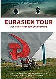 Eurasien Tour: Auf ein Bierchen zum Ende der Welt - Jochen Stather