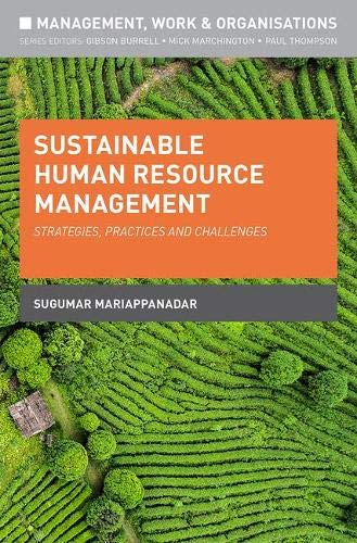 Sustainable Human Resource Management: Strategies, Practices and Challenges (Management, Work and Organisations)