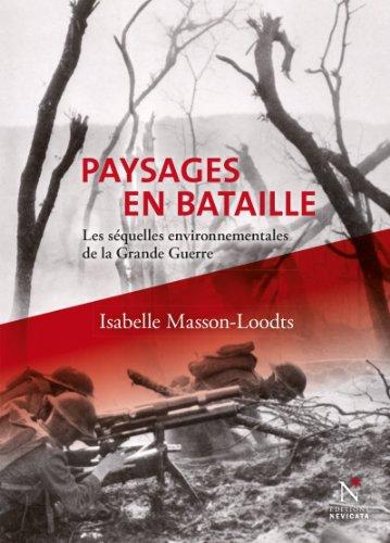 Paysages en bataille: Les séquelles environnementales de la Grande Guerre