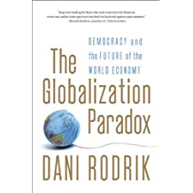 The Globalization Paradox: Democracy and the Future of the World Economy (English Edition)