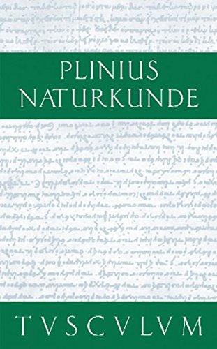 Plinius Naturkunde 37 Bde. mit Registerband Set: Vorrede. Inhaltsverzeichnis des Gesamtwerkes. Fragmente - Zeugnisse: Naturkunde / Naturalis Historia in 37 Bänden (Sammlung Tusculum)