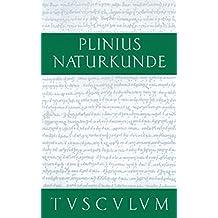 Plinius Naturkunde 37 Bde. mit Registerband Set: Medizin und Pharmakologie: Heilmittel aus den Gartengewächsen: Naturkunde / Naturalis Historia in 37 Bänden (Sammlung Tusculum)