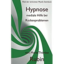 Hypnose mediale Hilfe bei Rückenproblemen: Fibel der verlorenen Mystik: Steinbock