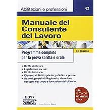 Manuale del consulente del lavoro. Programma completo per la prova scritta e orale