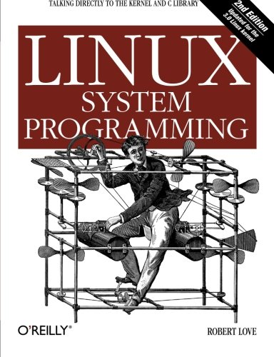 Linux System Programming: Talking Directly to the Kernel and C Library por Robert Love