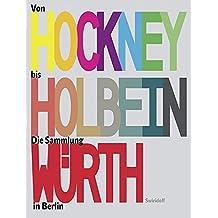 Von Hockney bis Holbein: Die Sammlung Würth in Berlin