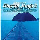 Ethereal Magic Vol.2