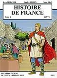Histoire de France T4 Les Mérovingiens de Clovis à Pépin le Bref