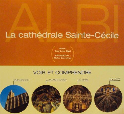 Voir et comprendre la cathédrale Sainte-Cécile