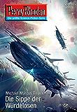 "Perry Rhodan 2705: Die Sippe der Würdelosen (Heftroman): Perry Rhodan-Zyklus ""Das Atopische Tribunal"" (Perry Rhodan-Die Gröβte Science- Fiction- Serie)"
