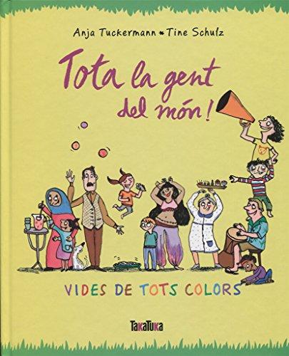 Portada del libro Tota la gent del món!: Vides de tots colors