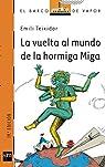 La vuelta al mundo de la hormiga Miga: 147 par Emili Teixidor i Viladecàs
