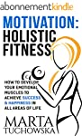 MOTIVATION: Holistic Fitness: How to...