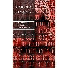 FIO DA MEADA (Coleção Mistérios cibernéticos Livro 1) (Portuguese Edition)