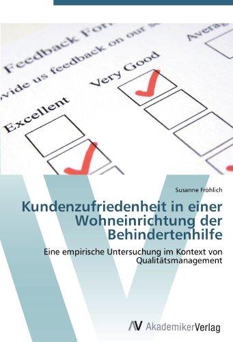 Kundenzufriedenheit in einer Wohneinrichtung der Behindertenhilfe: Eine empirische Untersuchung im Kontext von Qualitätsmanagement