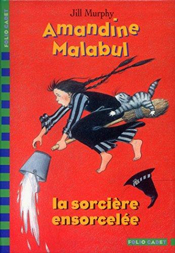 Amandine Malabul : La sorcière ensorcelée par Jill Murphy