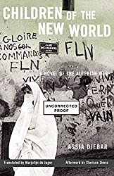Children of the New World: A Novel of the Algerian War (Women Writing the Middle East) by Assia Djebar (2005-10-01)
