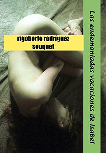 Las endemoniadas vacaciones de Isabel por Rigoberto Rodríguez Souquet