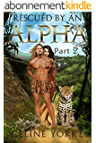 Rescued By An Alpha Part Two: A Paranormal romance, suspense adventure (English Edition)