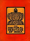 The Cultural Heritage Of India, Vol. I: The Early Phases (Prehistoric, Vedic And Upanisadic Jaina And Buddhist)