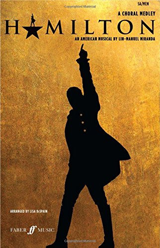 Hamilton: A Choral Medley (Faber Choral Singles)