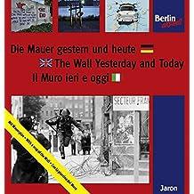 Die Mauer gestern und heute