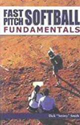 Fast Pitch Softball Fundamentals by Dick Smith (2004-05-01)