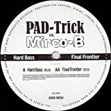 Hard Bass / Final Frontier [Vinyl Single 12'']