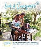 Love & Compass: Mit dem Laptop um die Welt -