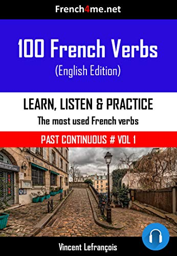100 French Verbs - Past Continuous (Vol 1) + AUDIO: The most used ...