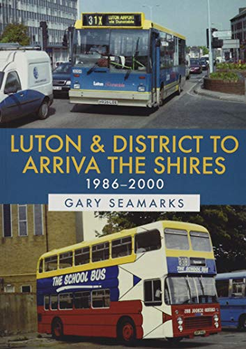 Luton & District to Arriva the Shires: 1986-2000 (Arriva Bus)