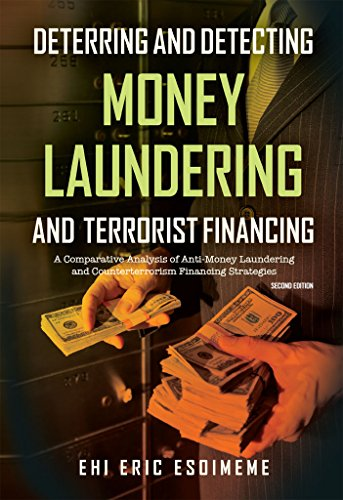 Deterring and Detecting Money Laundering and Terrorist Financing: A Comparative Analysis of Anti–Money Laundering and Counterterrorism Financing Strategies (English Edition)