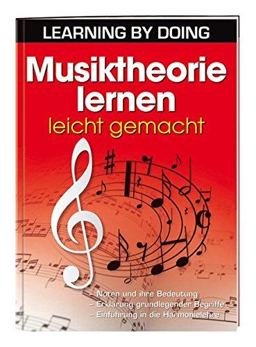 Musiktheorie lernen leicht gemacht: - Noten und ihre Bedeutung- Erklärung grundlegender Begriffe- Einführung in die Harmonielehre