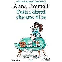 Tutti i difetti che amo di te (eNewton Narrativa) (Italian Edition)