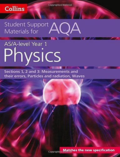 AQA A level Physics Year 1 & AS Sections 1, 2 and 3 (Collins Student Support Materials) (AQA Student Support Materials) by Dave Kelly (2016-07-07)