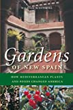 Gardens of New Spain: How Mediterranean Plants and Foods Changed America (English Edition)