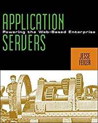 [(Applications Servers : Powering the Web-Based Enterprise)] [By (author) Jesse Feiler] published on (January, 2000)