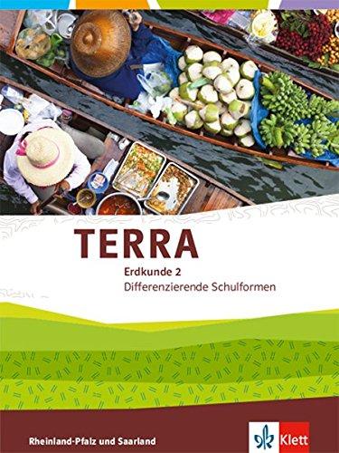 TERRA Erdkunde 2. Differenzierende Ausgabe Rheinland-Pfalz, Saarland: Schülerbuch Klasse 7/8 (TERRA Erdkunde. Differenzierende Ausgabe für Rheinland-Pfalz und Saarland ab 2015)