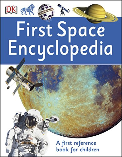 First Space Encyclopedia: A First Reference Book for Children (English Edition)