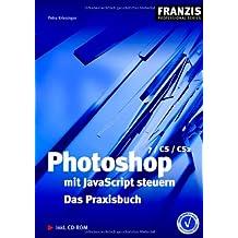 Photoshop mit JavaScript steuern: Das Praxisbuch