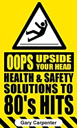 Oops Upside Your Head: Health and Safety Solutions to 80's Hits (English Edition)