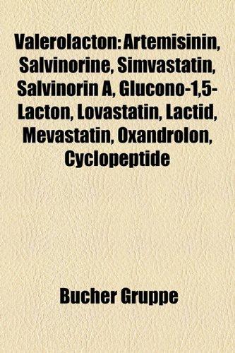 Valerolacton: Artemisinin, Salvinorine, Simvastatin, Salvinorin A, Glucono-1,5-Lacton, Lovastatin, Lactid, Mevastatin, Oxandrolon, C -