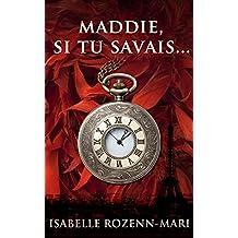 Maddie, si tu savais...