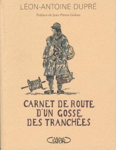 Carnet de route d'un gosse des tranchées par Léon-Antoine Dupré