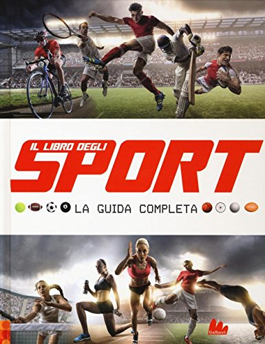 Il libro degli sport. La guida completa (Indispensalibri)