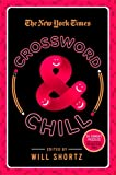The New York Times Crossword & Chill: 200 Easy to Hard Puzzles