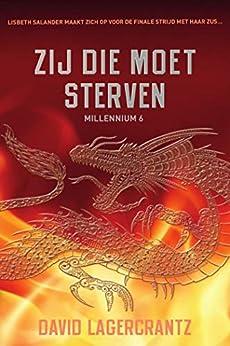 Zij die moet sterven (Millennium Book 6) van [Lagercrantz, David]