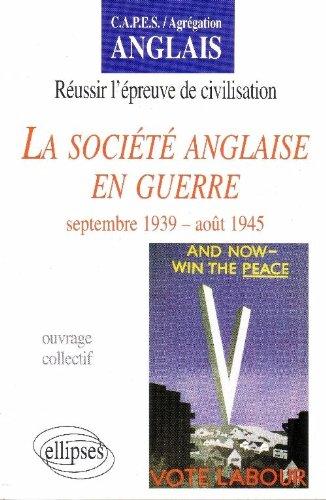 La société anglaise en guerre : Septembre 39-Août 45